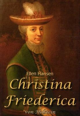 Christina Friederica von Holstein Ellen Hansen 9788792459060