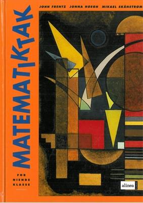 Matematik-Tak 9.kl. Grundbog John Frentz, Jonna Høegh, Michael Skånstrøm 9788723002990