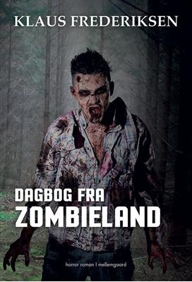 Dagbog fra Zombieland Klaus Frederiksen 9788771902877