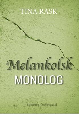 Melankolsk monolog Tina Rask 9788771906714
