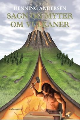 Sagn og myter om vulkaner Henning Andersen 9788771907704