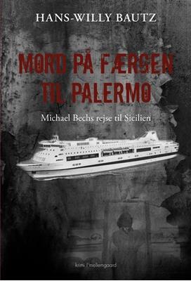 Mord på færgen til Palermo Hans-Willy Bautz 9788771909180