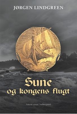 Sune og kongens flugt Jørgen Lindgreen 9788771902983
