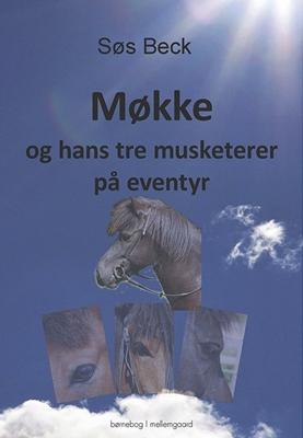 Møkke og hans tre musketerer på eventyr Søs Beck 9788771903058