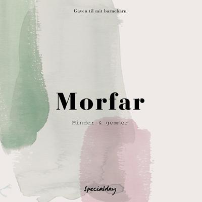 Morfar - minder og gemmer Rikke Max Lénart, Tanja Bjerring 9788792021335
