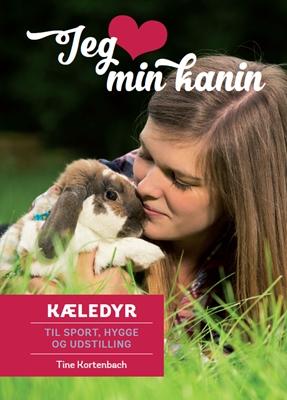 Jeg elsker min kanin Tine Kortenbach 9788799787319
