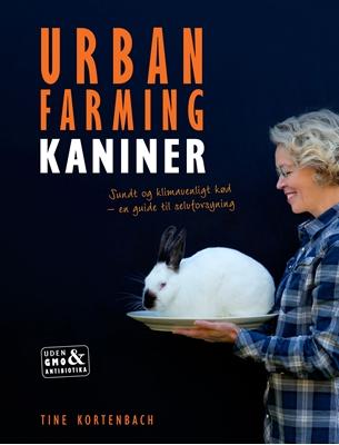 URBAN FARMING med kaniner Tine Kortenbach 9788799787302