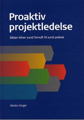 Proaktiv projektledelse Morten Fangel 9788788818086