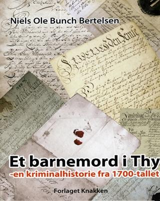 Et barnemord i Thy Niels Ole Bunch Bertelsen 9788788797299