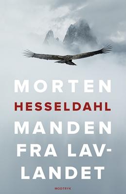 Manden fra lavlandet Morten Hesseldahl 9788771465068