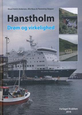 Hanstholm Drøm og virkelighed Flemming Skipper, Knud Holch Andersen, Mie Buus 9788788797961