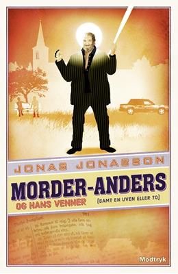 Morder-Anders og hans venner (samt en uven eller to) Jonas Jonasson 9788771464115