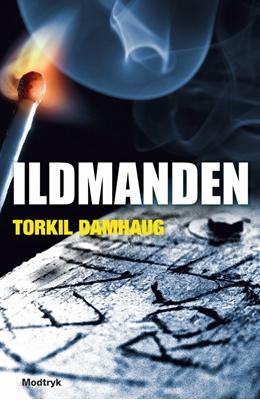 Ildmanden Torkil Damhaug 9788770537537