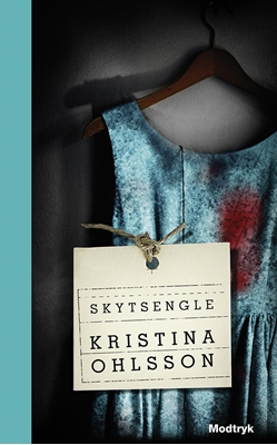 Skytsengle Kristina Ohlsson 9788771460315