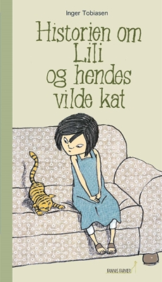 Historien om Lili og hendes vilde kat Inger Tobiasen 9788799940431