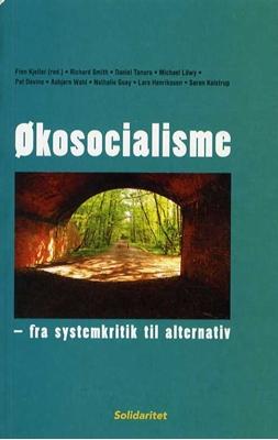 Økosocialisme – fra systemkritik til alternativ Finn Kjeller (red) 9788787603829