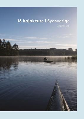 16 kajakture i Sydsverige Anders Fanø 9788793525238