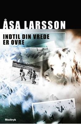 Indtil din vrede er ovre Åsa Larsson 9788770531818