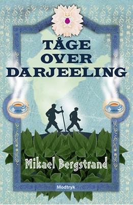 Tåge over Darjeeling Mikael Bergstrand 9788771464894