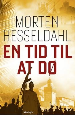 En tid til at dø Morten Hesseldahl 9788770539470
