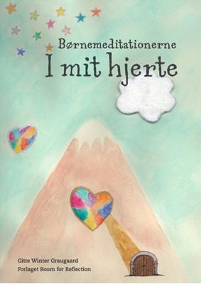Børnemeditationerne I mit hjerte Gitte Winter Graugaard 9788793210141