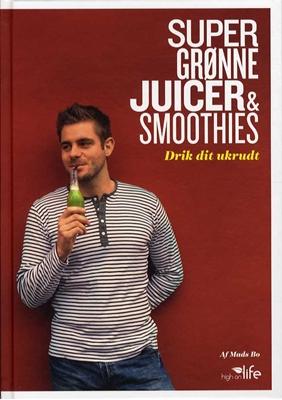Super Grønne Juicer & Smoothies Mads Bo 9788799266777