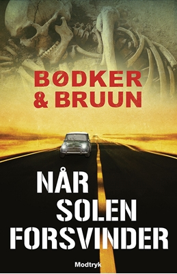 Når solen forsvinder Karen Vad Bruun, Benni Bødker 9788771460247