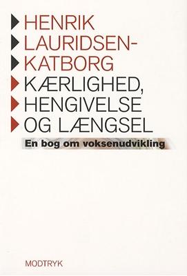 Kærlighed, hengivelse og længsel Henrik Lauridsen-Katborg 9788770530378