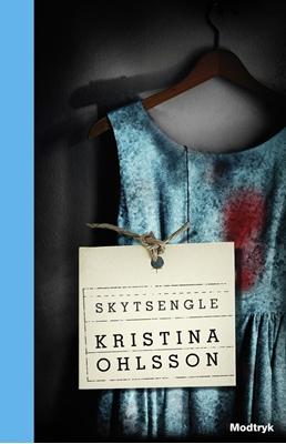 Skytsengle Kristina Ohlsson 9788770538398