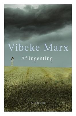 Af ingenting Vibeke Marx 9788771461732