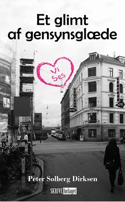 Et glimt af gensynsglæde Peter Solberg Dirksen 9788793308398