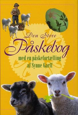 Den Store Påskebog Lone Vindum Jakobsen m.fl., Synne Garff, Lars Bukdahl, Bent Lexner 9788775236343