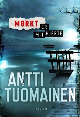 Mørkt er mit hjerte Antti Tuomainen 9788771461909