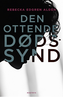Den ottende dødssynd Rebecka Edgren Aldén 9788771465167