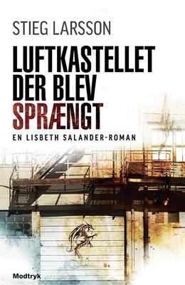 Luftkastellet der blev sprængt Stieg Larsson 9788771464429