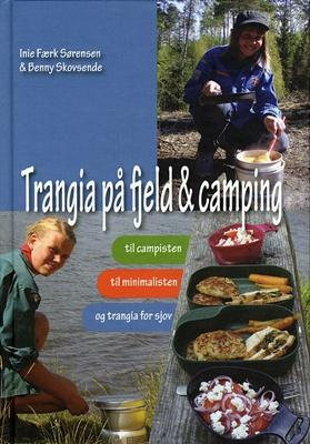 Trangia på fjeld & camping Inie Færk Sørensen, Benny Skovsende 9788770415354