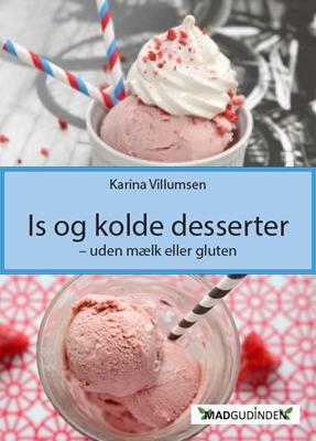 Is og kolde desserter Karina Villumsen 9788799781829