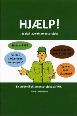 Hjælp! Jeg skal lave eksamensprojekt Michael Løhde Andersen 9788799494156