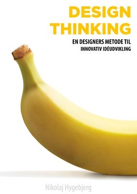 Design Thinking Nikolaj Hygebjerg 9788791171475