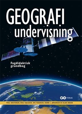 Geografiundervisning Poul Kristensen, Ove Pedersen, Niels Kjeldsen, Hanne L. Jørgensen, Klaus Bruun. 9788777025686