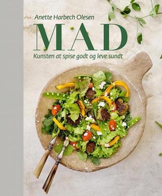 MAD - kunsten at spise godt og leve sundt Anette Harbech Olesen 9788799844401