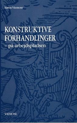 Konstruktive forhandlinger - på arbejdspladsen Søren Viemose 9788799051403