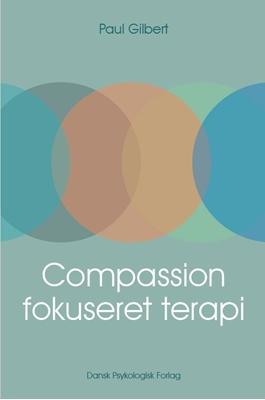 Compassionfokuseret terapi Paul Gilbert 9788771586312