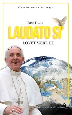 Laudato si – Lovet være du Pave Frans 9788791338601