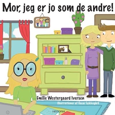 Mor, jeg er jo som de andre Emilie Westergaard Iversen 9788793528352