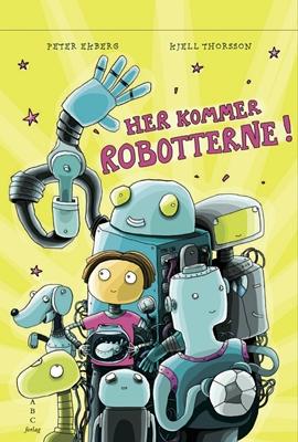 Her kommer robotterne Peter Ekberg 9788779162525