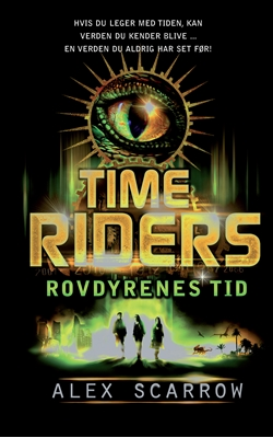 Time Riders 2 - Rovdyrenes tid Alex Scarrow 9788791971884