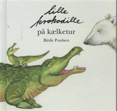 Lille krokodille på kælketur Birde Poulsen 9788779160613