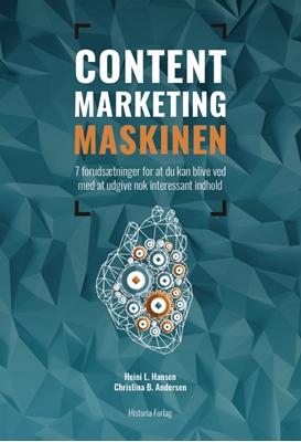 Content Marketing Maskinen Heini L. Hansen, Christina B. Andersen 9788793321649