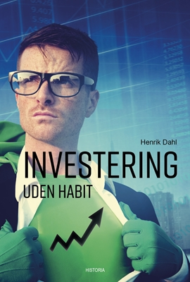 Investering uden habit Henrik Dahl 9788793663855